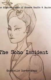 The Soho Incident  by MarquisedeCarabas