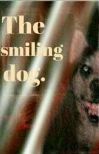 """""""الكلب المبتسم ~~the smile dog """" by YaTo---SaMa"""