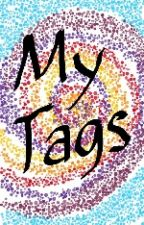My Tags by NerdWithoutGlasses19