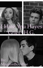 I hate you Hayes Grier~H.G. by 7hayes