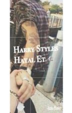 Harry Styles Hayal Et by AzraHansu
