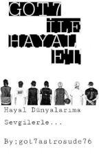 HAYALLERİM GOT7 by jaebumsudegot7
