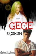 GECE -Uçurum  by ucurumdakicadi