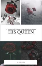 His Queen by rawoya