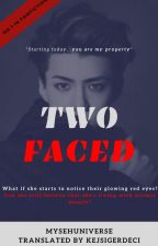 TWO FACED(Albanian Translation/ON HOLD) by KejsiGerdeci