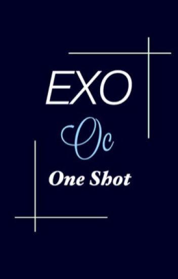 EXO OC ONE SHOT SERİSİ #1 (BİTTİ)
