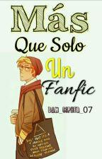 Más Que Solo Un Fanfic (Bill Y Tú) ~1er Libro~ ||Terminada|| by Dam_Cipher_07