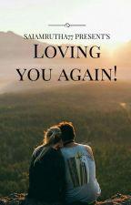 LOVING YOU AGAIN! by saiamrutha77
