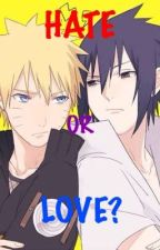 Hate or Love? ( SasuNaru Yaoi ) by Xiu_XiuBaozi