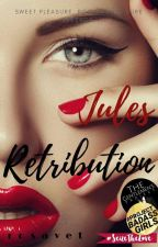 Jules Retribution #Wattys2017 by rosavet