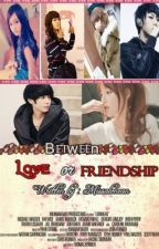 Between Love or Friendship by Missalonean