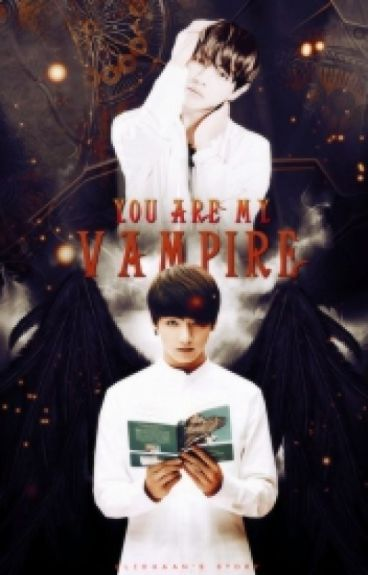 You are my vampire