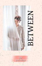 BETWEEN ; Sehun ✔ by palxvee
