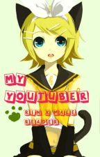 My Youtuber (Rin x Male Reader) by RedEyedGhoul
