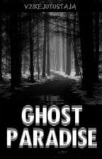 Ghost Paradise by V2ikeJutustaja