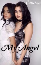 My Angel [Camren story] by ElivineFictions