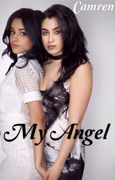 My Angel ( Camren story )
