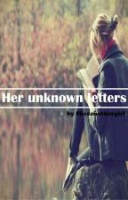 Her unknown letters by Shesanothergirl