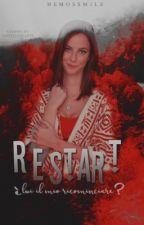 Restart. (IN REVISIONE) by hemossmjle