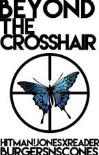 Beyond the Crosshair (Hitman!Jones x Reader) by burgersnscones