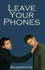 Leave Your Phones ☀ Destiel AU by becausehismile