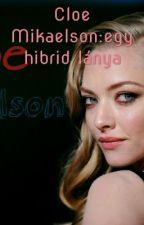 Cloe Mikaelson:egy Hibrid lánya  by DemjanDorina