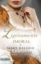 Ligeiramente Imoral (#5 Os Bedwyns) by RomancesHistoricos2