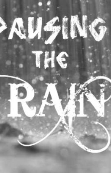 Pausing the Rain by ShatteredVanity11