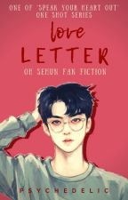 Love Letter (One Shot) by daebak_wanderlust
