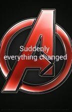 Suddenly everything changed (Avenger FF)     by sherlock199924