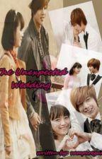 The Unexpected Wedding by vampiregurl11