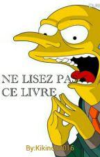 NE LISEZ PAS CE LIVRE by LacasaKiba