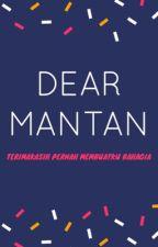 Dear Mantan by Zahrafathayaa21