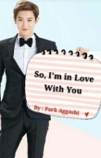 So, I'm in Love With You by Park_Aggashi