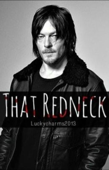 That Redneck (Daryl Dixon love story from The walking dead/TWD)