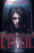 Hosmön - L'Eveil [SOUS CONTRAT D'EDITION] by Arimie