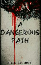 ✔ A Dangerous Path by Black_Cat_2003