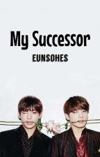 My Successor [VKOOK] by EunsoHKN
