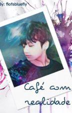Café com Realidade | Myg + jjk by Flofsbluefly