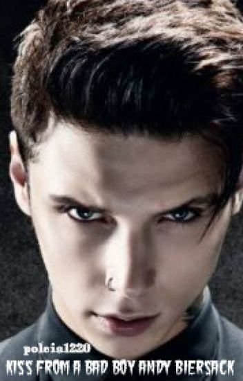 Kiss from a bad boy~Andy Biersack
