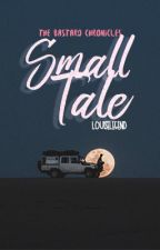 The Bastard Chronicles: Small Tale by louiselegend