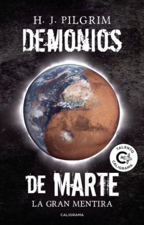 Demonios de Marte: La Gran Mentira by HjPilgrim