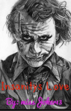 Insanity's love by MissJoker2910