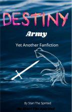Destiny Army. (Book 4) by StarDoesMinecraft