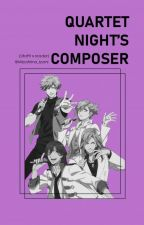 Quartet Night's Composer (Uta no Prince-sama x Reader) by Mizushima_Izumi