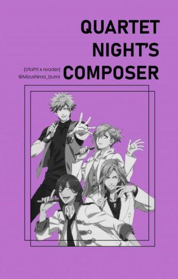Quartet Night's Composer (Uta no Prince-sama x Reader)