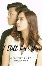 I Still Love You [SlowUpdate] by wulanwhy