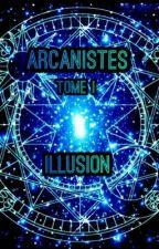 Arcanistes-Tome I, Illusion by Darth_Lixia