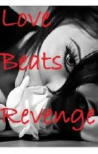 Love Beats Revenge by Maniiz
