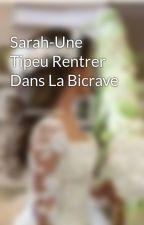 Sarah-Une Tipeu Rentrer Dans La Bicrave by lachrochronikeuse